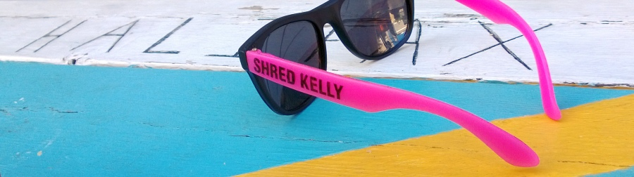 Shred Kelly!